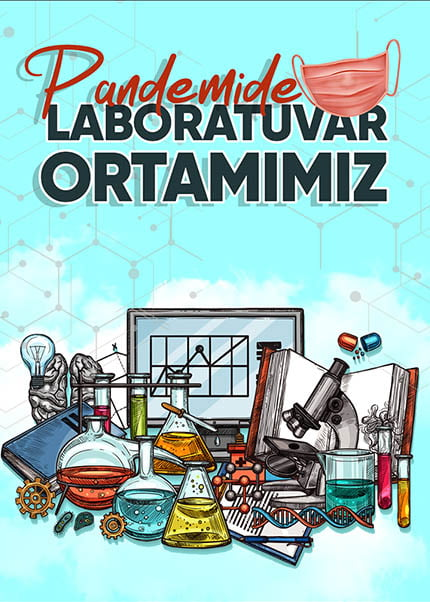 PANDEMİDE LABORATUVAR ORTAMIMIZ